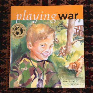 Playing War, by Kathy Beckwith